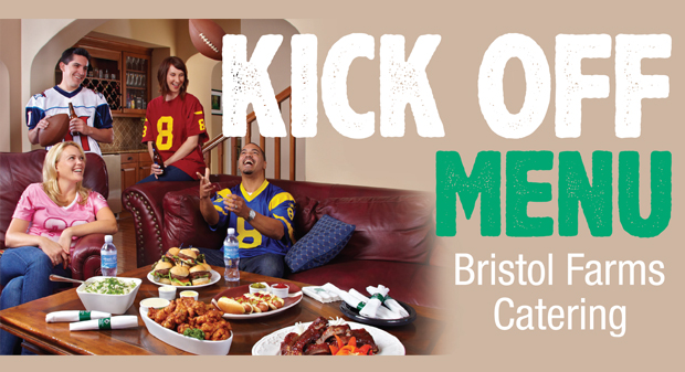 Super Bowl Party Planning? Kick Off Menu by Bristol Farms Catering